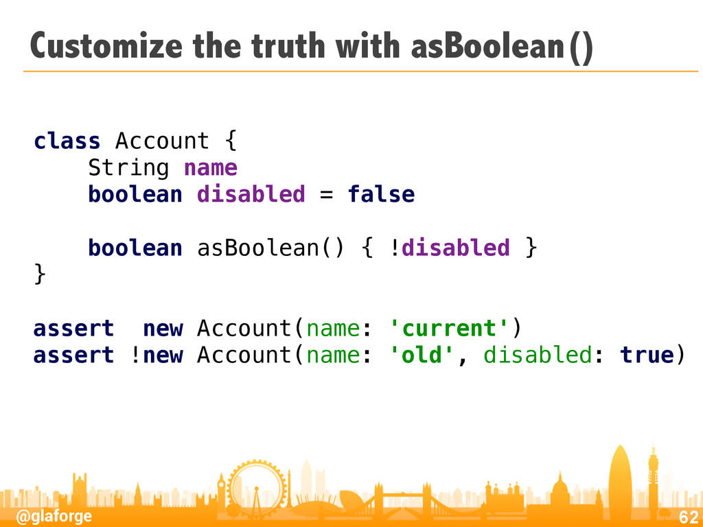 @glaforge Customize the truth with asBoolean() ...
