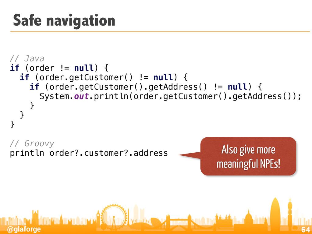 @glaforge Safe navigation 64 // Java if (order ...