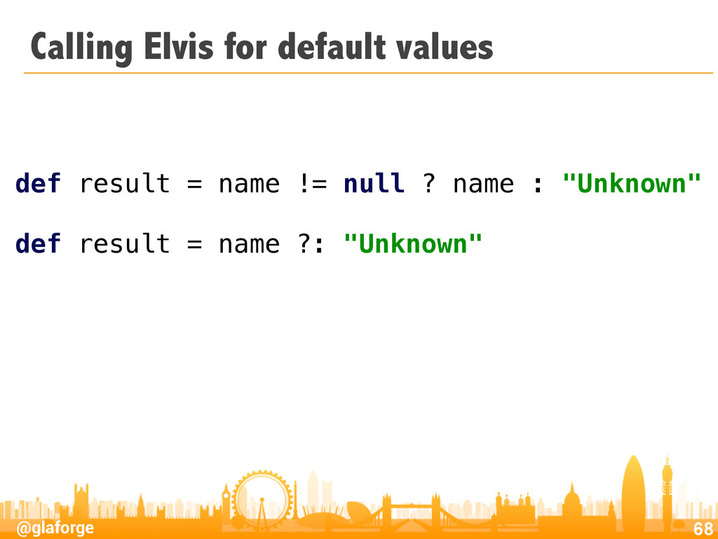 @glaforge Calling Elvis for default values 68 d...