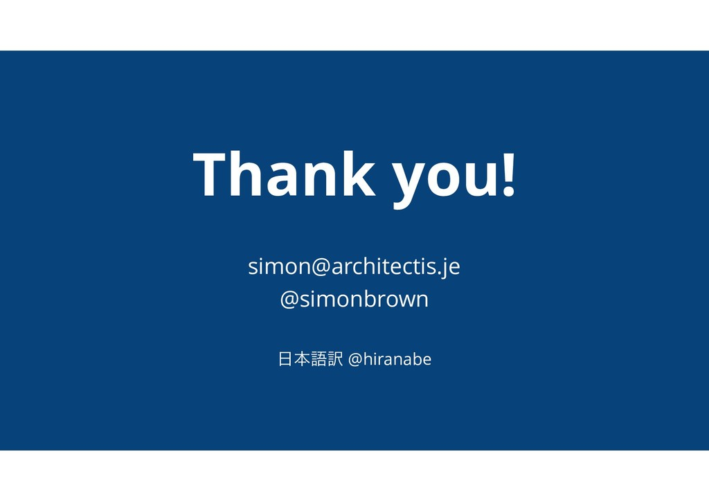 Thank you! simon@architectis.je @simonbrown