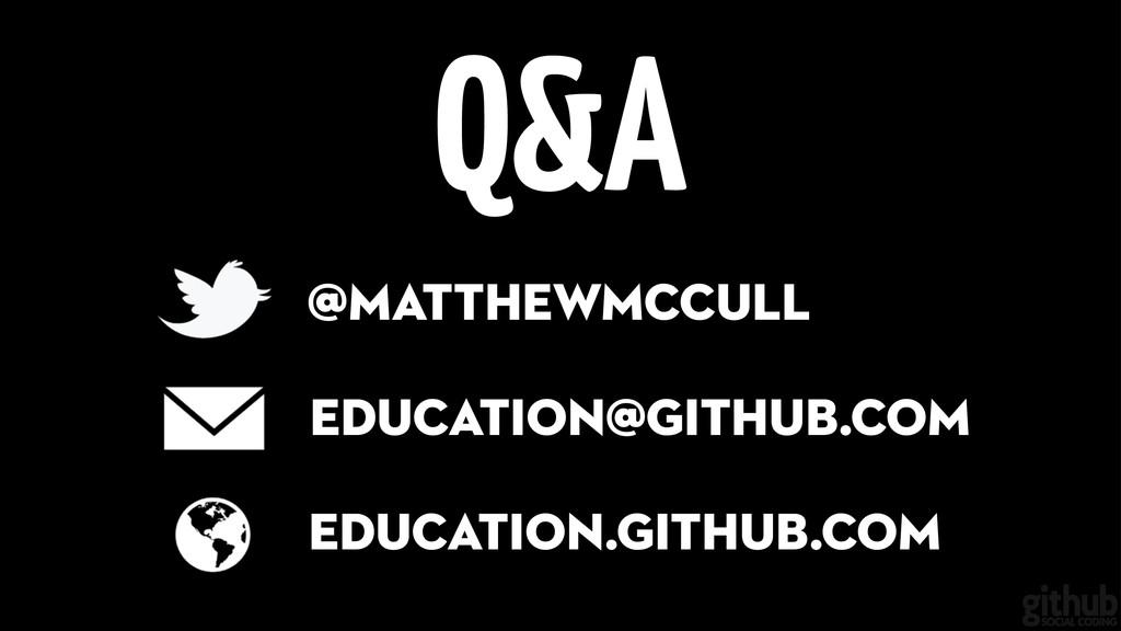 education@github.com education.github.com @matt...