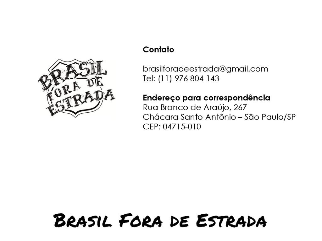 Contato brasilforadeestrada@gmail.com Tel: (11)...
