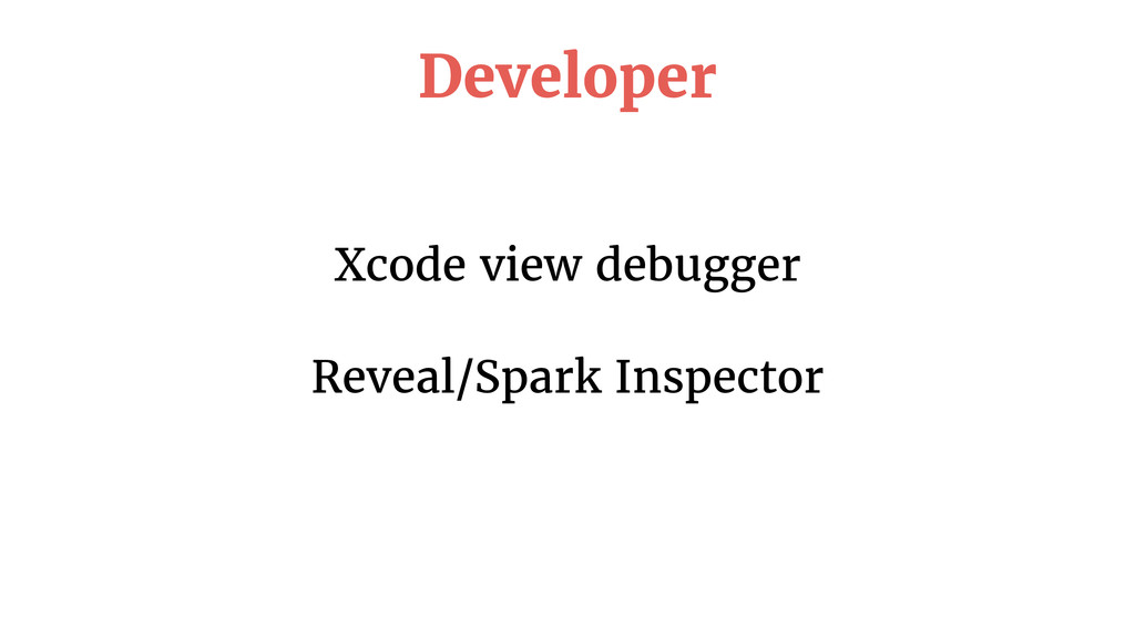 Xcode view debugger Reveal/Spark Inspector Deve...