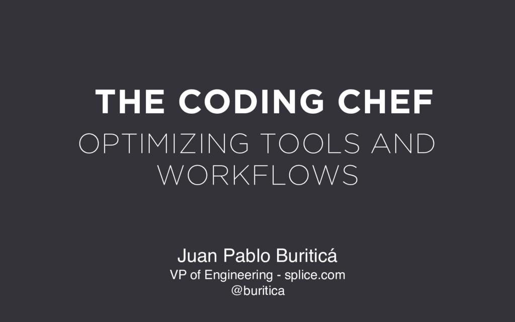 Juan Pablo Buriticá VP of Engineering - splice....