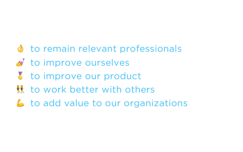 to remain relevant professionals  to improve o...