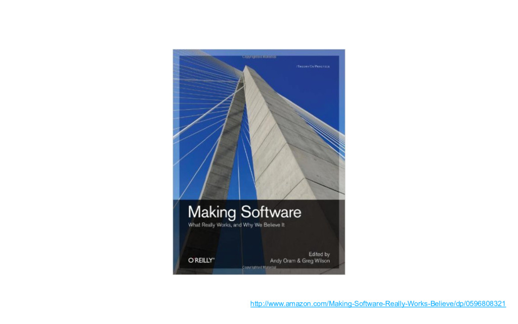 http://www.amazon.com/Making-Software-Really-Wo...