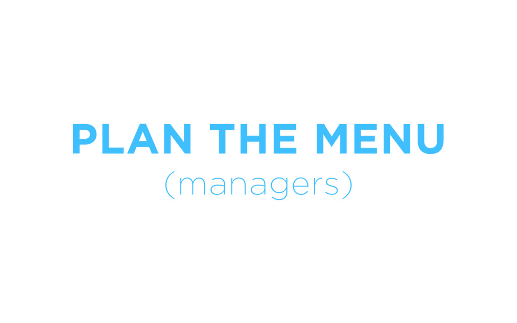 PLAN THE MENU (managers)