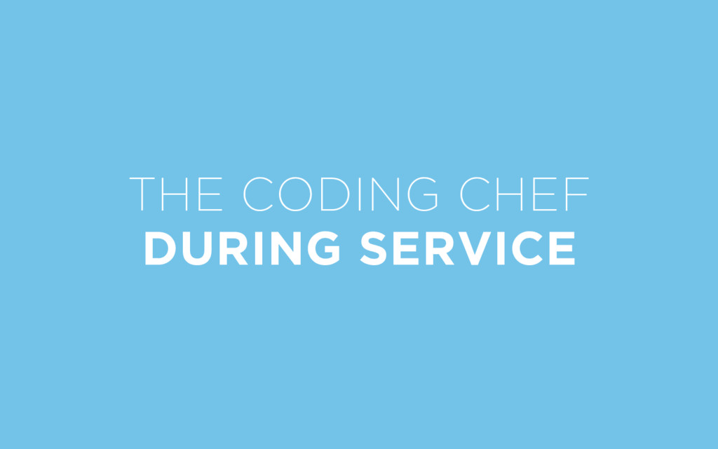 THE CODING CHEF DURING SERVICE