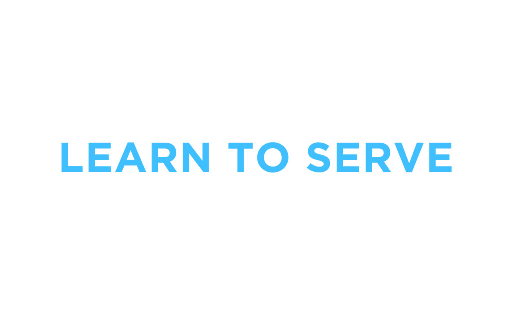 LEARN TO SERVE