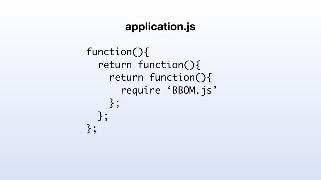 function(){ return function(){ return function(...