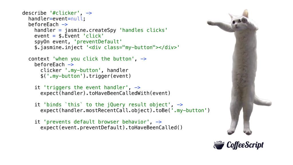 describe '#clicker', -> handler=event=null; bef...