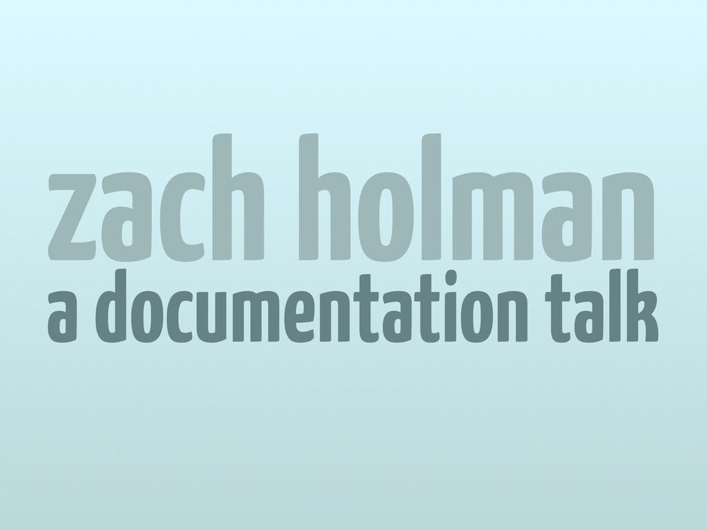a documentation talk zach holman