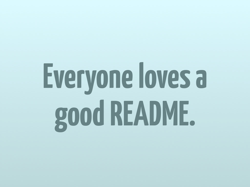 Everyone loves a good README.