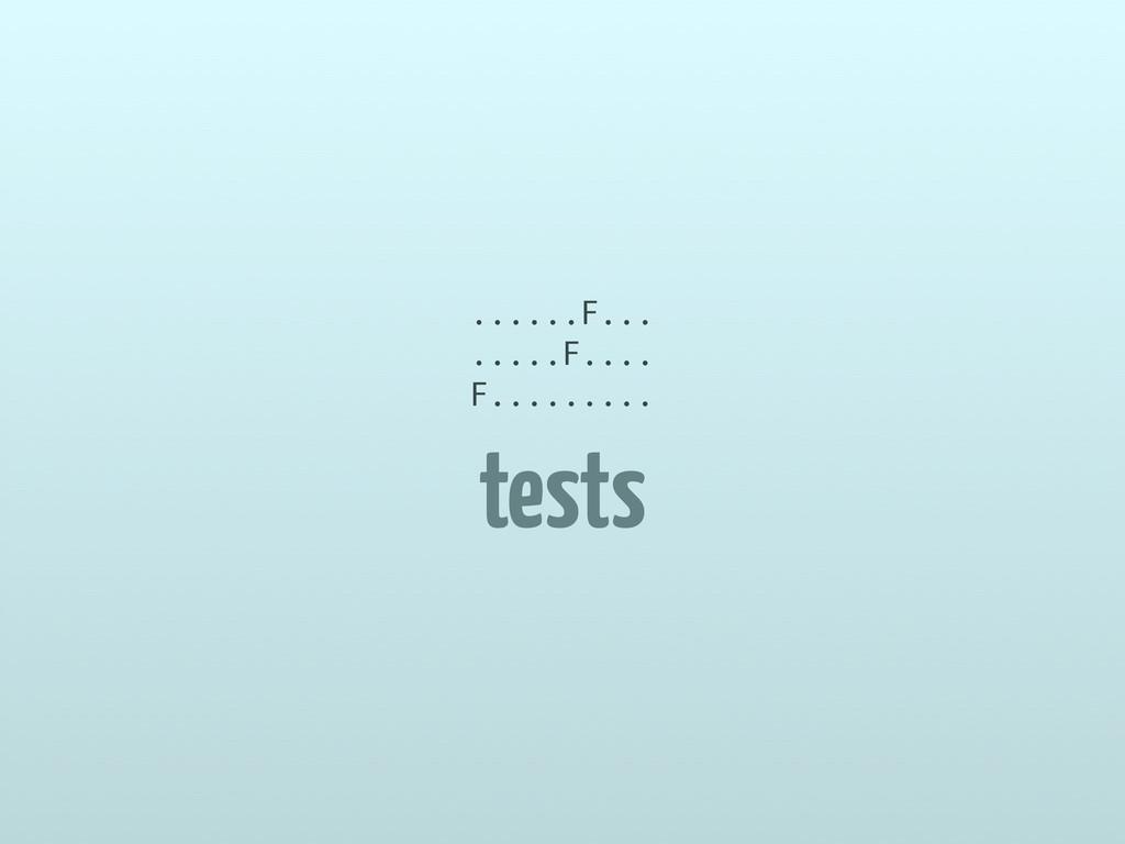 tests ......F... .....F.... F.........