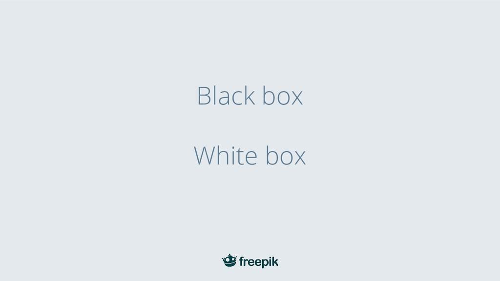 Black box White box