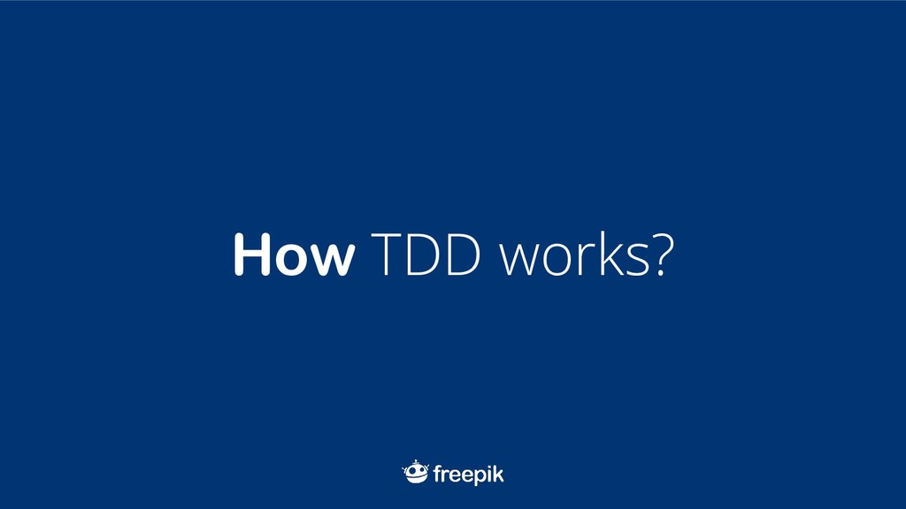 How TDD works?