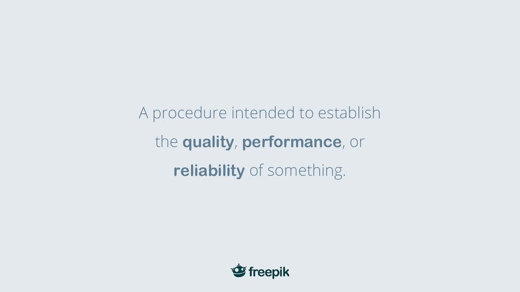 A procedure intended to establish the quality, ...
