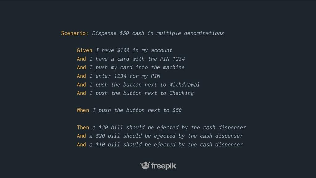 Scenario: Dispense $50 cash in multiple denomin...