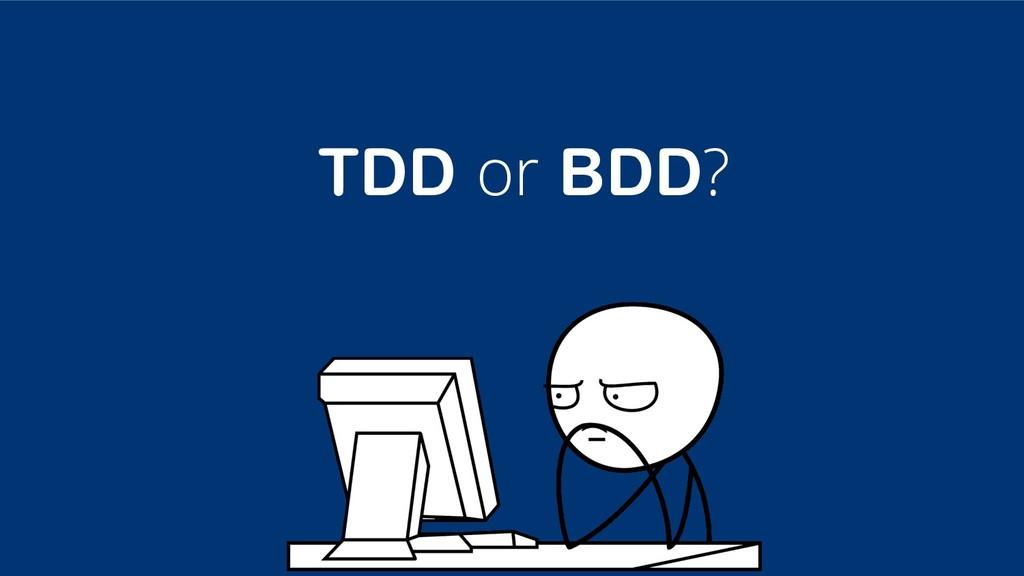 TDD or BDD?