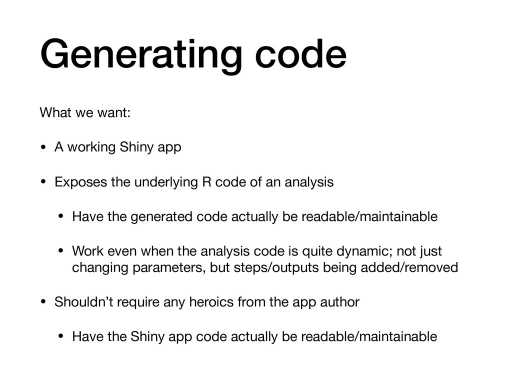 Generating code What we want:  • A working Shin...