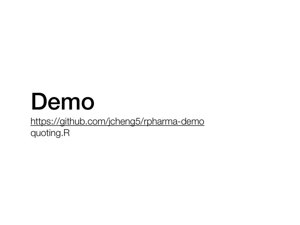 Demo https://github.com/jcheng5/rpharma-demo qu...