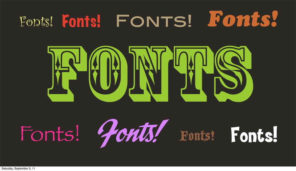 FONTS Fonts! Fonts! Fonts! Fonts! Fonts! Fonts!...