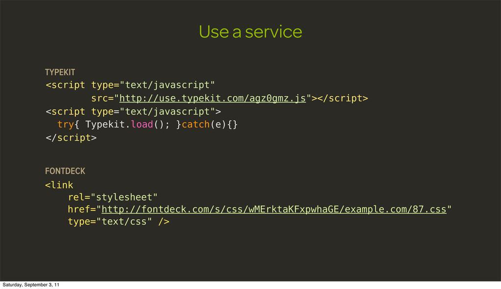 "Use a service <script type=""text/javascript"" sr..."