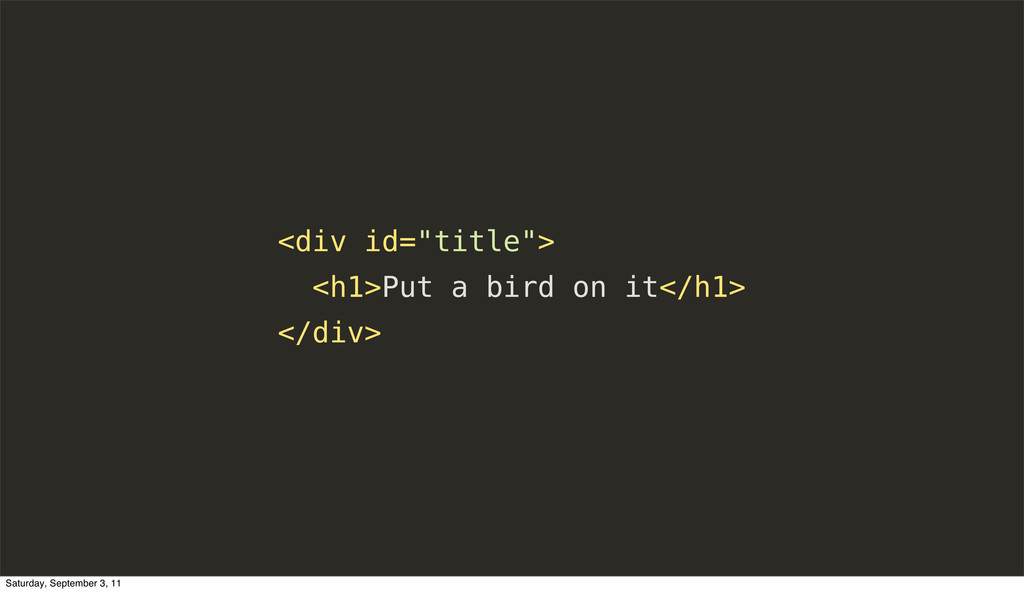 "<div id=""title""> <h1>Put a bird on it</h1> </di..."