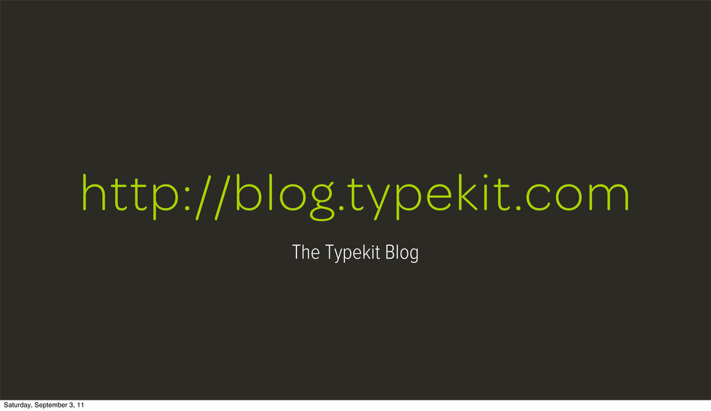 http://blog.typekit.com The Typekit Blog Saturd...