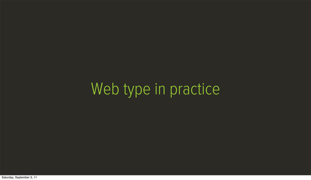 Web type in practice Saturday, September 3, 11