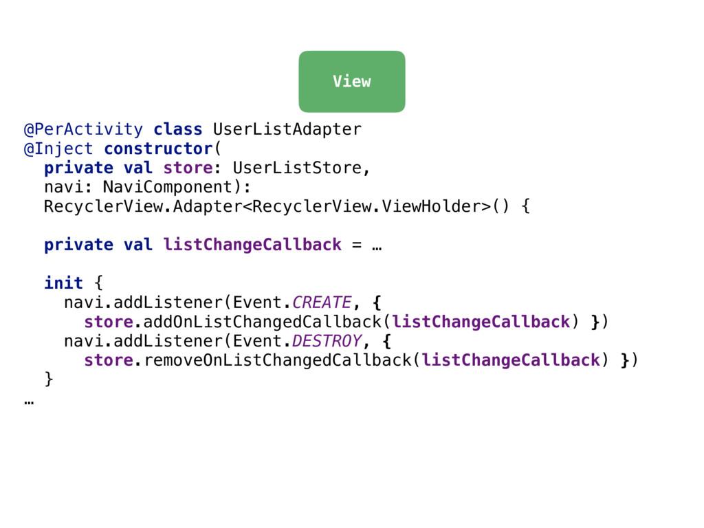 @PerActivity class UserListAdapter @Inject cons...