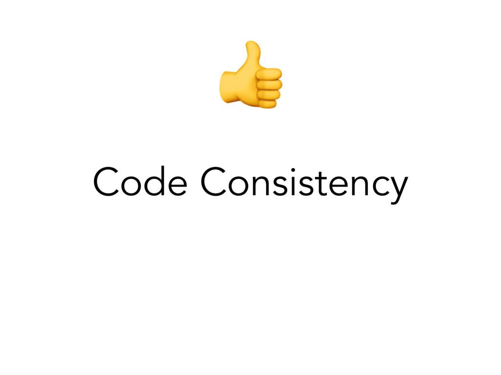 Code Consistency