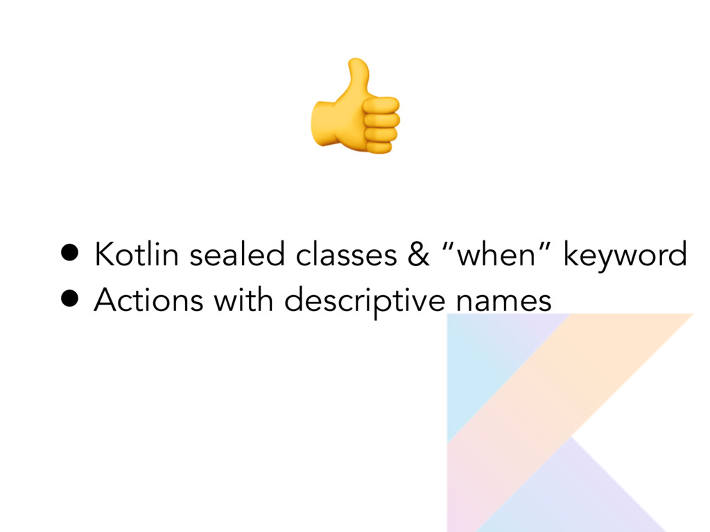 "• Kotlin sealed classes & ""when"" keyword • Act..."