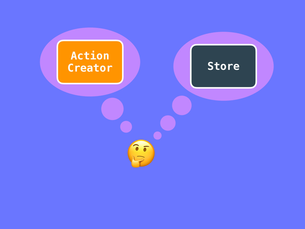 Store  Action Creator