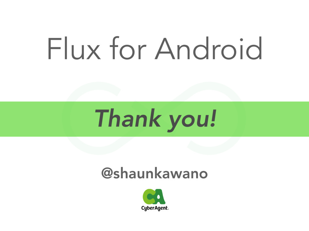 Flux for Android @shaunkawano Thank you!