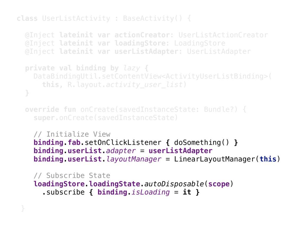 class UserListActivity : BaseActivity() { @Inje...