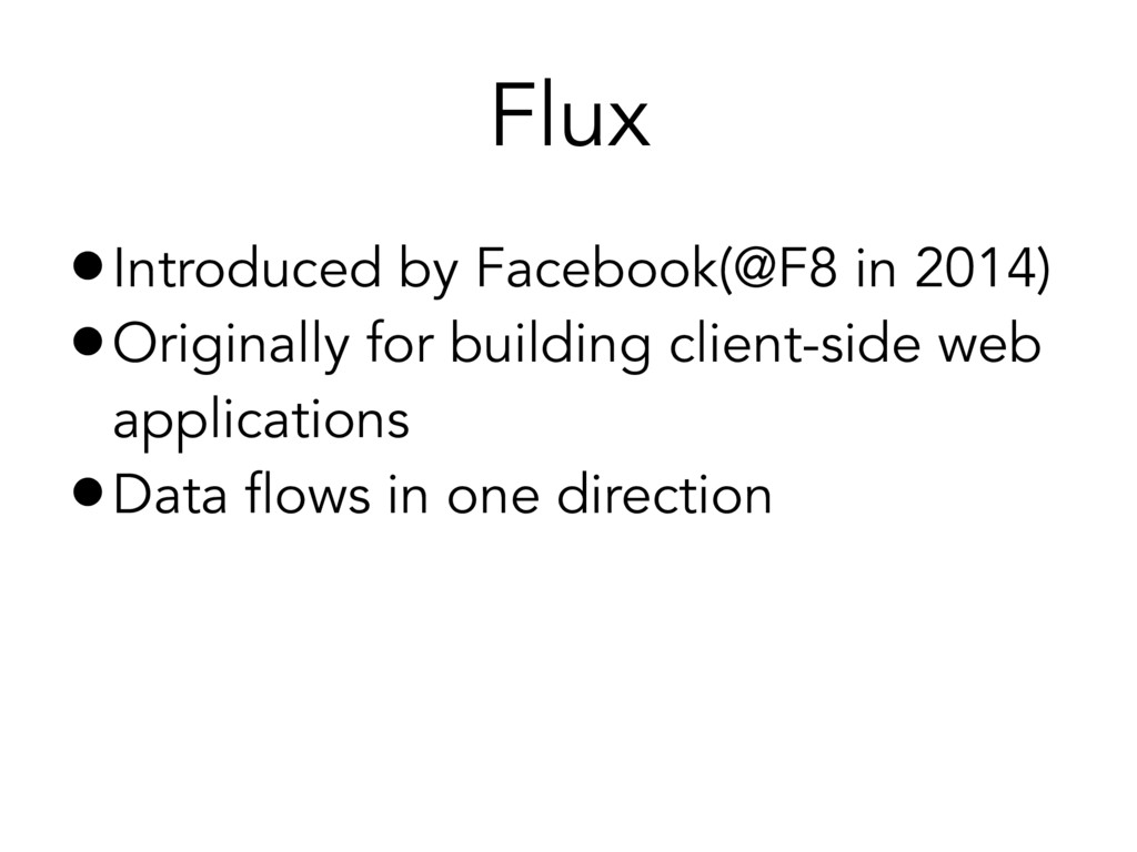 •Introduced by Facebook(@F8 in 2014) •Originall...
