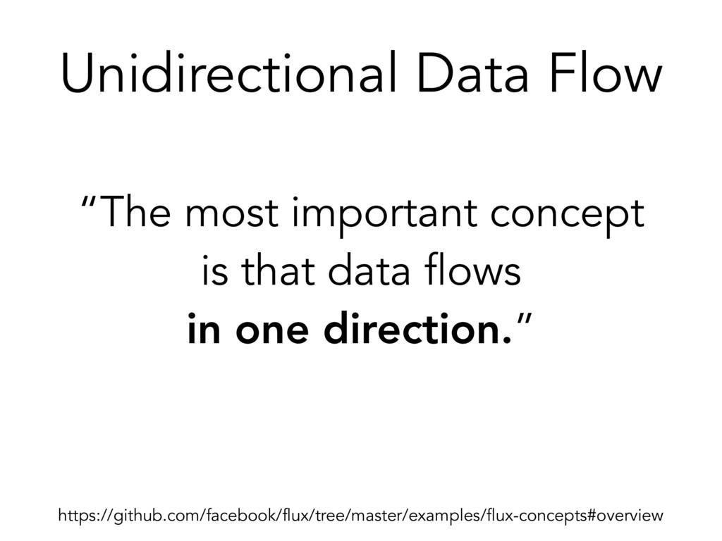 Unidirectional Data Flow https://github.com/fac...