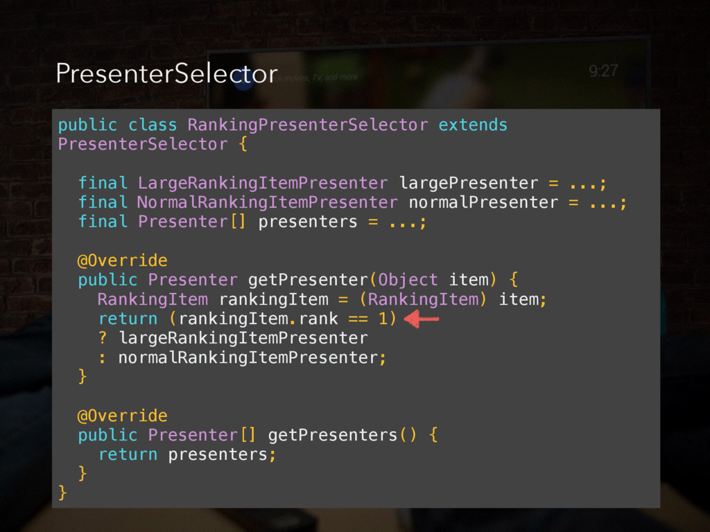 PresenterSelector public class RankingPresenter...