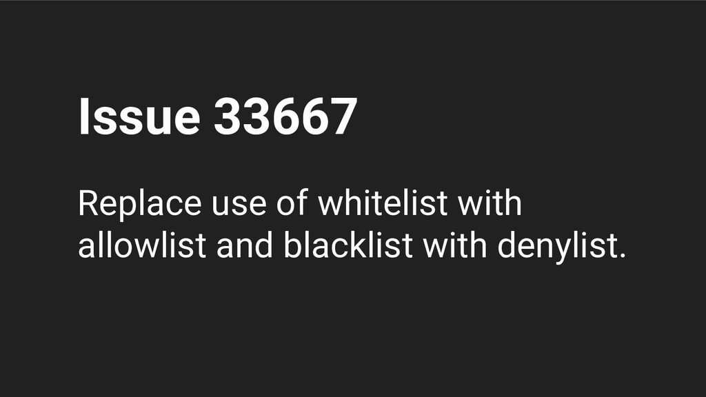 Issue 33667 Replace use of whitelist with allow...