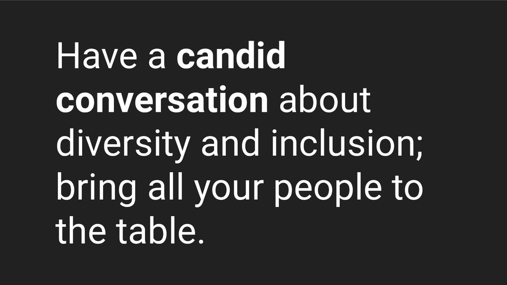 Have a candid conversation about diversity and ...