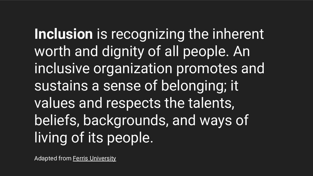 Inclusion is recognizing the inherent worth and...