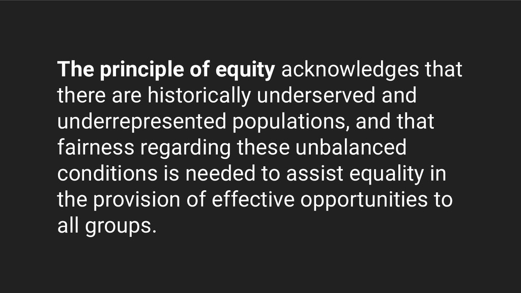 The principle of equity acknowledges that there...