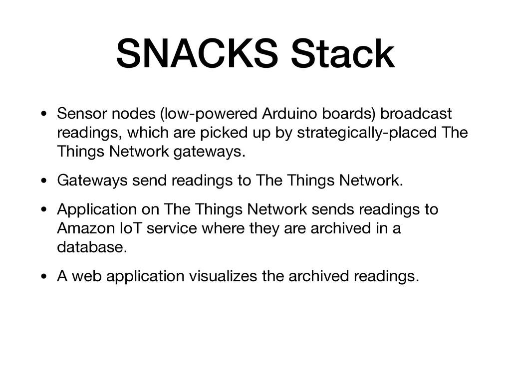 SNACKS Stack • Sensor nodes (low-powered Arduin...