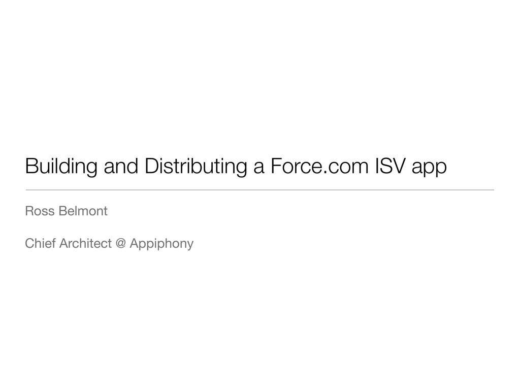 Building and Distributing a Force.com ISV app R...