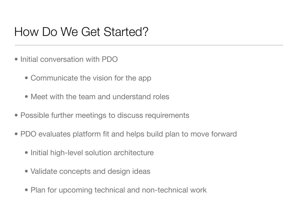How Do We Get Started? • Initial conversation w...