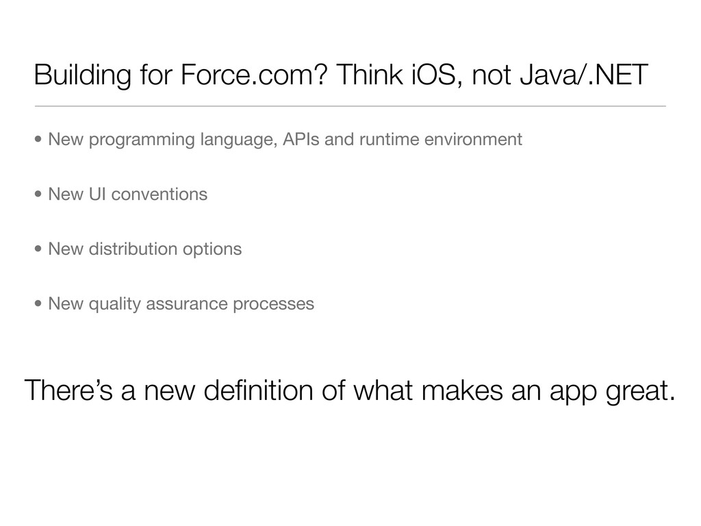 Building for Force.com? Think iOS, not Java/.NE...