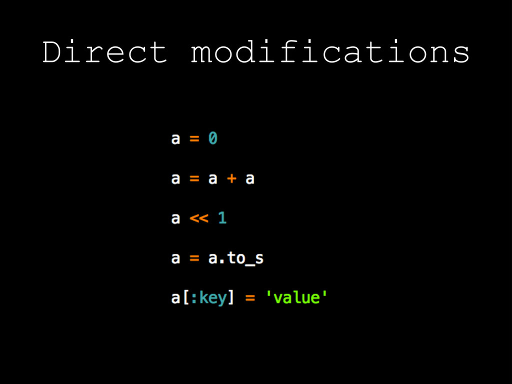 Direct modifications