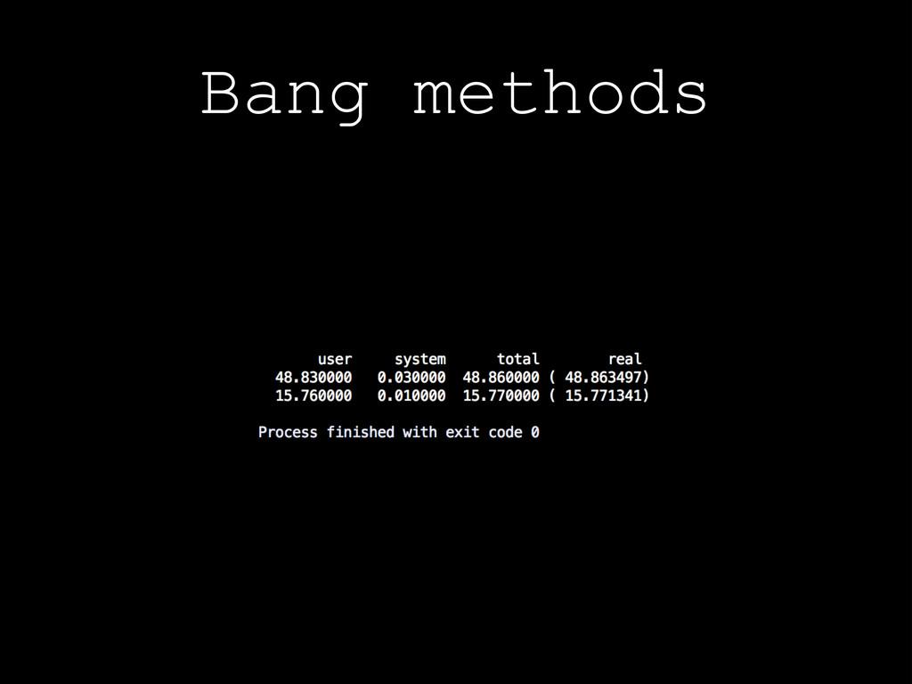 Bang methods