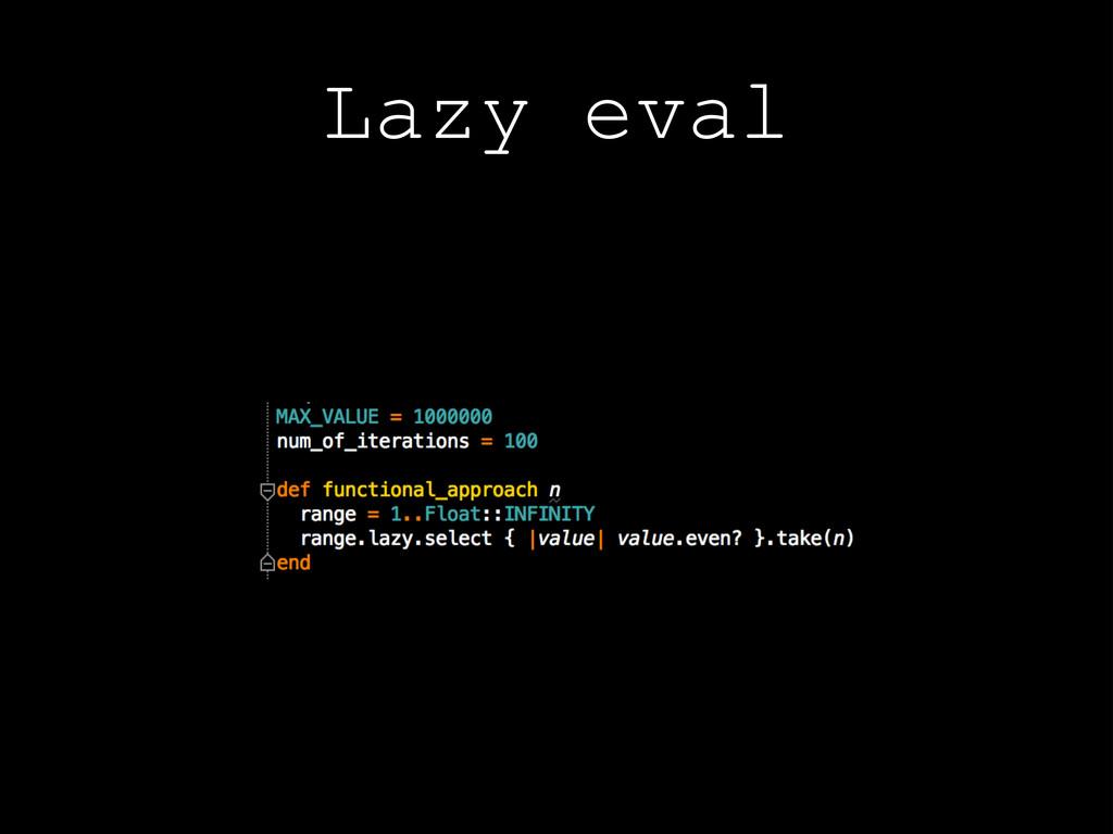 Lazy eval